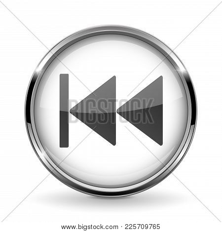 Round 3d Button With Metal Frame. Rewind Icon. Vector 3d Illustration Isolated On White Background