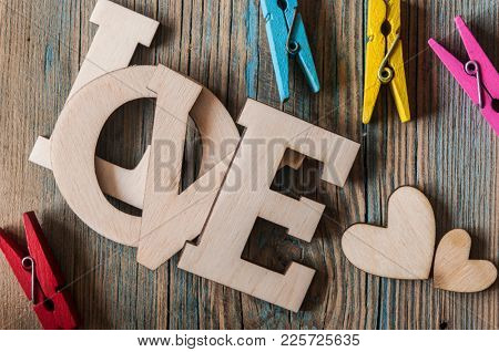 Love word letters. Love wood letters on table