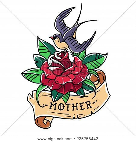 Tattoo Red Rose With Ribbon, Bird And Lettering Mother. Swallow Sitting On Red Rose. Old School Styl