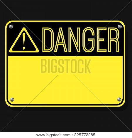 Danger Sign. Flat Sign. Print Exclamation Mark. Poster. Announcement About The Dangers. Plate On The