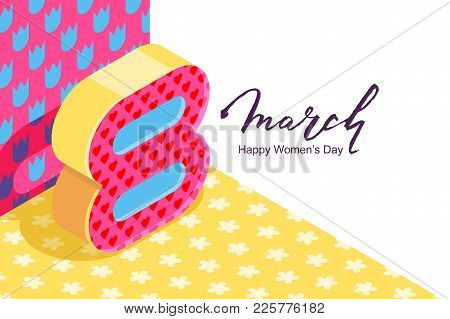 8 March Vector Bannerd, International Women's Day. Number Eight In 3D Isometric Style On Floral Patt
