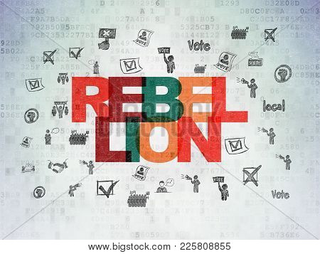 Politics Concept: Painted Multicolor Text Rebellion On Digital Data Paper Background With  Hand Draw