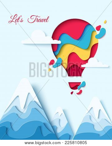 Lets Travel Paper Art Concept Of Hot Air Balloon In Sky With Clouds Over Mountains. Vector Travel Or