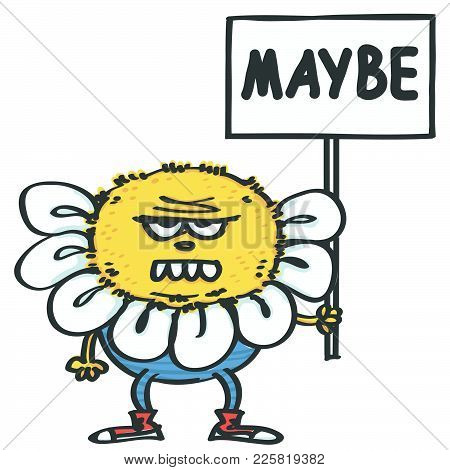 Funny Daisy Looking Monster Holding A Protest Placard With Maybe Inscription, Isolated Vector Cartoo