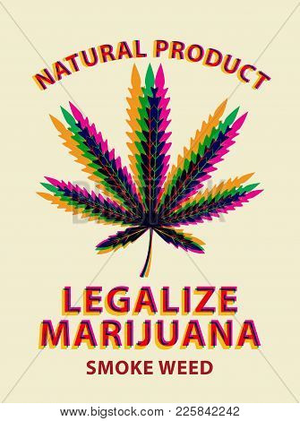 Vector Banner For Legalize Marijuana With Colorful Cannabis Leaf. Natural Product Of Organic Hemp. S