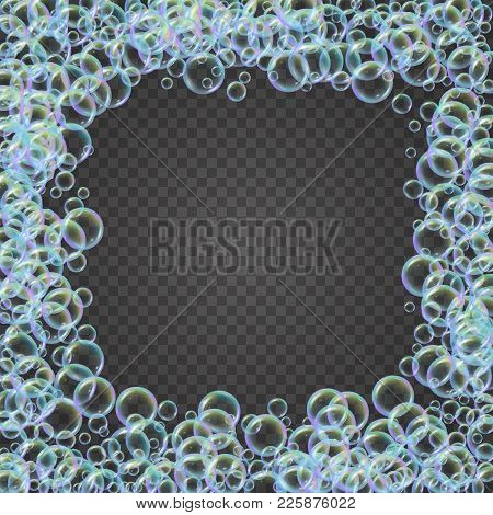 Shampoo Foam Square Frame With Realistic Water Bubbles On Transparent Background. Cleaning Liquid So