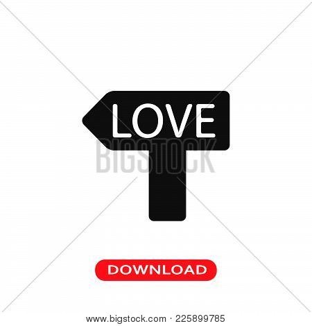 Love Road Sign Icon Vector In Modern Flat Style For Web, Graphic And Mobile Design. Love Road Sign I