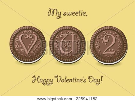Love You Too. Chocolate Cookies With Graceful Decor. Heart, Letter U And Number 2. My Sweetie, Happy