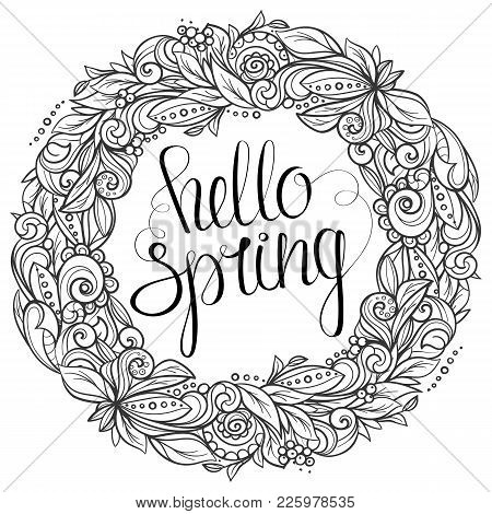 Floral Wreath With Handwritten Inscription Hello Spring. Black Line Art. Hand Drawn Vector Graphics