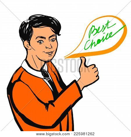 Vector Businessman Making Thumbs Up Sign And Best Choice Text. Hand Drawn Illustration.