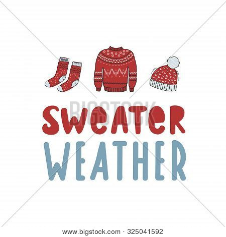 Sweater Weather. Winter Warm Clothes In Red. Knitted Sweater, Hat, Socks. Vector Color Illustration.