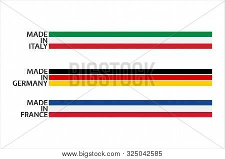 Vector Set Signs Made In Italy, Made In France And Made In Germany With Stripes With The Colors Of T