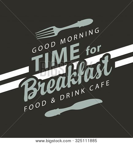 Vector Banner On The Theme Of Breakfast Time With Inscriptions And Flatware On The Black Background