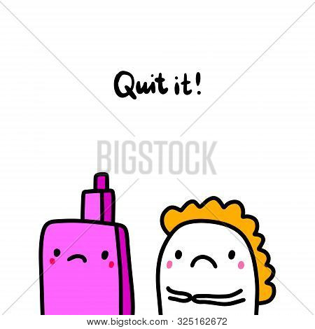 Quit It Hand Drawn Vector Illustration In Cartoon Comic Style. Vape And Sad Woman