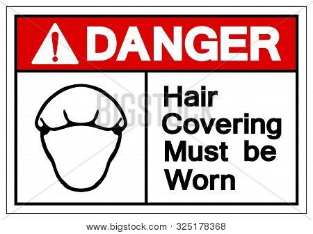 Danger Hair Covering Must Be Worn Symbol Sign, Vector Illustration, Isolated On White Background Lab