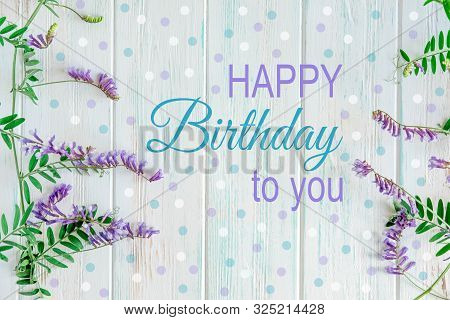 poster of Happy Birthday to You. Birthday card design with flowers for birthday. Birthday card for mother, girl. Greeting card for distribution to customers and employees.