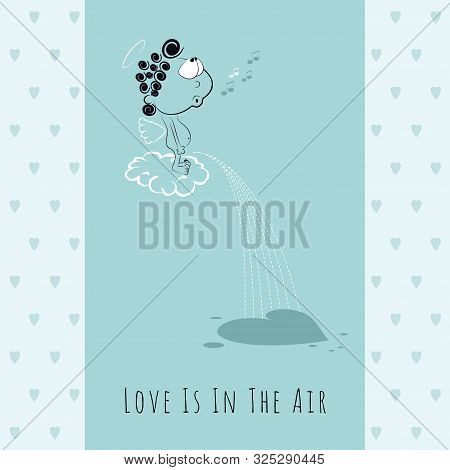 Valentines Day Greeting Card With Cute Cupid Standing On A Cloud And Peeing Down Heart-shaped. Cheer