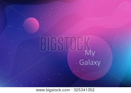 Space Planet Background With Fantastic Galaxy And Planets. Text - My Galaxy. Night Sky With Stars An