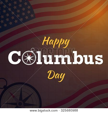 Happy Columbus Day With Usa Flag Vector On Map Background Or Banner Graphic