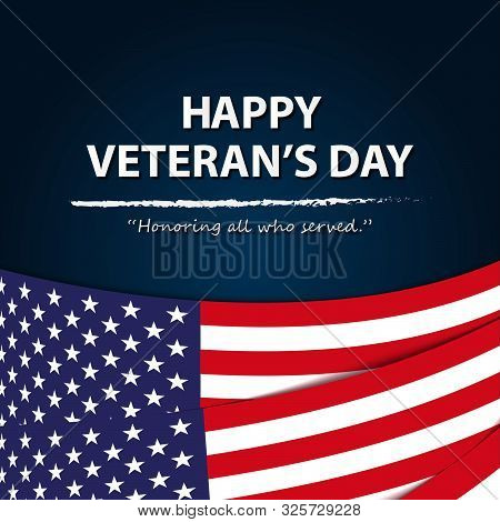 Happy Veteran's Day.honoring All Who Served. Usa Waving Flag.- Square-banner-vector Illustration.eps