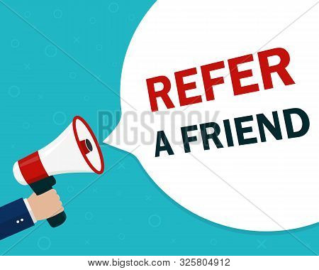 Refer Friend Loudspeaker Poster.referral Program With Hand, Megaphone For Suggestion, Recommend Bann