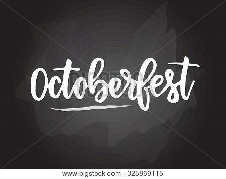 Octoberfest - Handwritten Modern Calligraphy Handlettering Typography On Blackboard (chalkboard) Bac