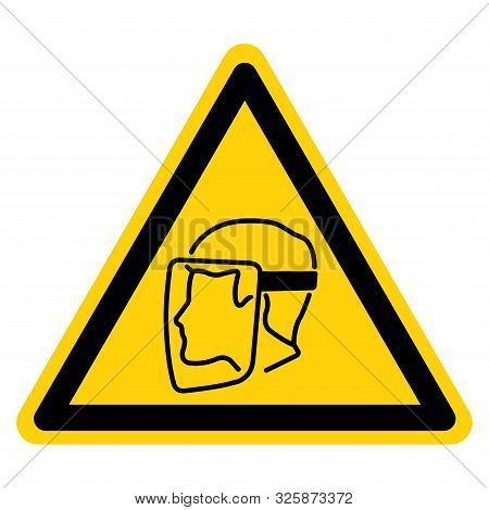 Warning Face Shield Must Be Worn Symbol Sign,vector Illustration, Isolated On White Background Label