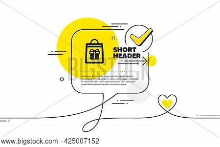 Shopping Bag With Gift Box Icon. Continuous Line Check Mark Chat Bubble. Present Or Sale Sign. Birth