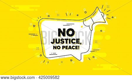 No Justice, No Peace Message. Alert Megaphone Yellow Chat Banner. Demonstration Protest Quote. Revol