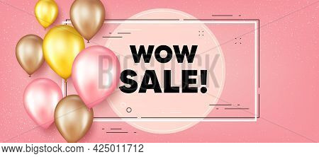 Wow Sale Text. Balloons Frame Promotion Banner. Special Offer Price Sign. Advertising Discounts Symb
