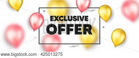 Exclusive Offer Text. Balloons Frame Promotion Ad Banner. Sale Price Sign. Advertising Discounts Sym