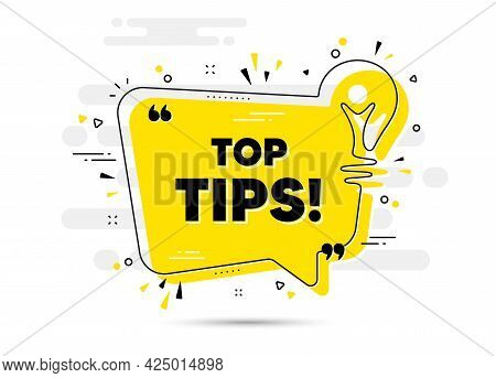 Top Tips Symbol. Yellow Idea Chat Bubble Background. Education Faq Sign. Best Help Assistance. Top T