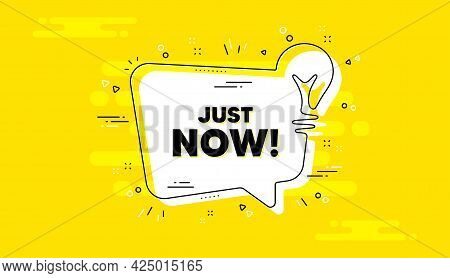 Just Now Text. Idea Yellow Chat Bubble Banner. Special Offer Sign. Sale Promotion Symbol. Just Now C
