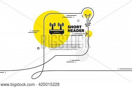 Wifi Router Icon. Continuous Line Idea Chat Bubble Banner. Computer Component Sign. Internet Symbol.