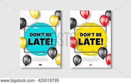 Dont Be Late Text. Flyer Posters With Realistic Balloons Cover. Special Offer Price Sign. Advertisin