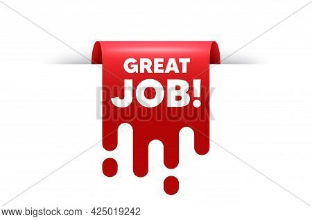 Great Job Text. Red Ribbon Tag Banner. Recruitment Agency Sign. Hire Employees Symbol. Great Job Sti