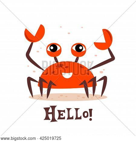 Cute Cartoon Red Crab Smiling Character. Hello Crab. Funny Vector Illustration For Poster, Logo, Gre