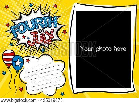 Comic Photo Frame In Pop Art Style For 4th Of July. Bright Page For Festive Photos. Template For The