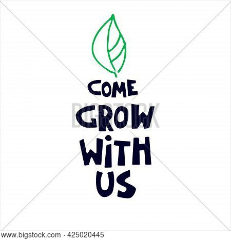 Come Grow With Us. Banner For A Recruitment Ad, Heading. Hiring, Team Building And Personal Growth C