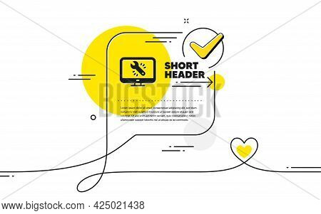 Spanner Tool Icon. Continuous Line Check Mark Chat Bubble. Monitor Or Computer Repair Service Sign.