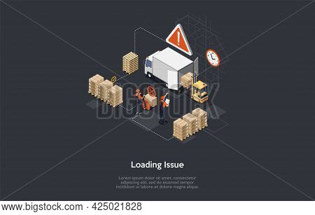 Loading Issue, Warehouse Trade Process, Cargo Problem Or Delay Of Delivery Concept Vector Illustrati