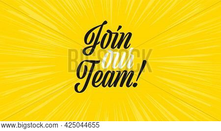 Join Our Team Trendy Advertising Background. Open Recruitment And Job Vacancy Creative Ad Poster Tem
