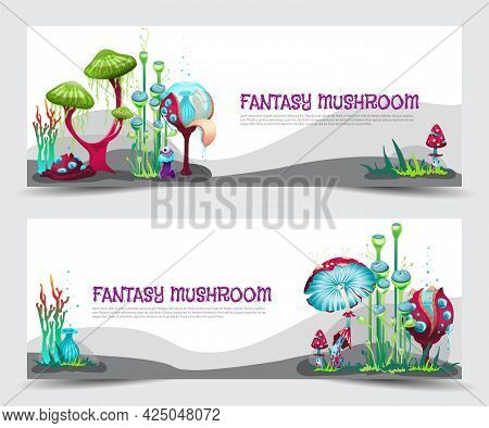 Vector Colorful Banners With Magic Fantasy Mushrooms, Unusual Fabulous Plants.