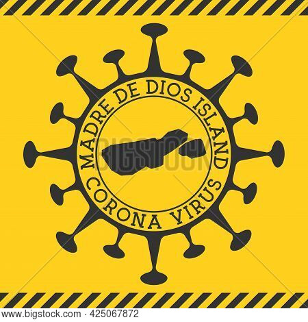 Corona Virus In Madre De Dios Island Sign. Round Badge With Shape Of Virus And Madre De Dios Island