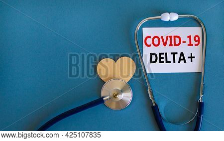 New Covid-19 Delta Plus Variant Strain Symbol. White Card, Words Covid-19 Delta Plus And Stethoscope