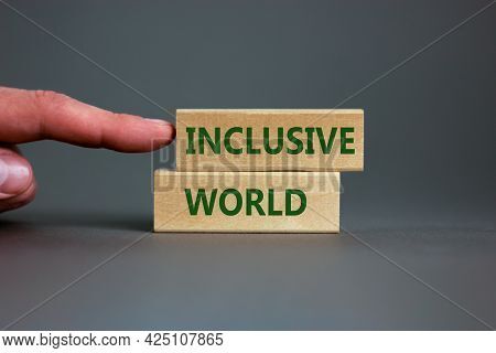 Inclusive World Symbol. Wooden Blocks With Words Inclusive World On Beautiful Grey Background. Busin