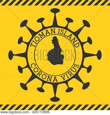 Corona Virus In Tioman Island Sign. Round Badge With Shape Of Virus And Tioman Island Map. Yellow Is