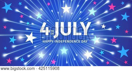 4th Of July. Happy Independence Day Of The United States. Bright Flash Of Fireworks With Stars And C