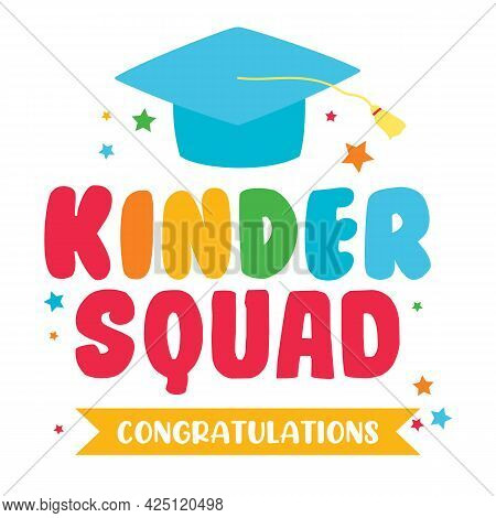 Kinder Squad, Illustration For Kindergarten T Shirts, Slogan Print Vector