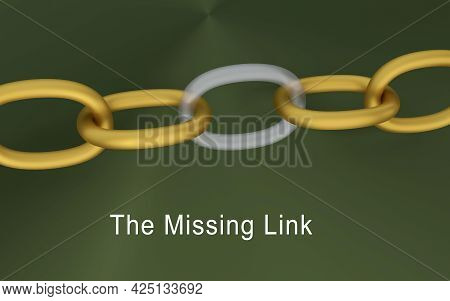 3d Illustration Of The Missing Link Script Under A Golden Chain In Which One Link Is Missing (symbol